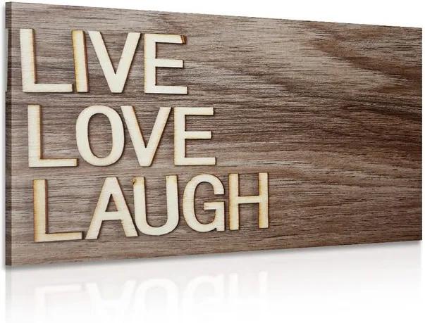 Tablou LIVE, LOVE, LAUGH