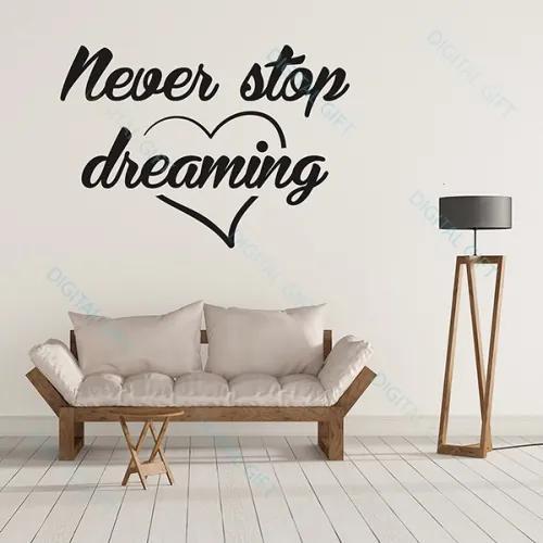 Sticker pentru perete - Never stop 150x105 cm