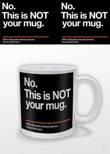 Cană - Not Your Mug