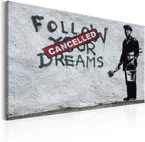 Tablou - Follow Your Dreams Cancelled by Banksy 60x40 cm