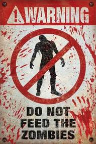 Warning - do not feed the zombies Poster, (61 x 91,5 cm)