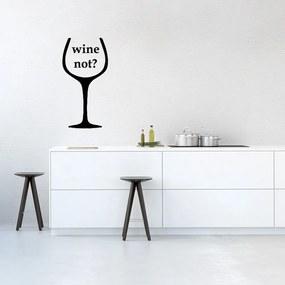 Wine not? - autocolant de perete 20 x 35 cm
